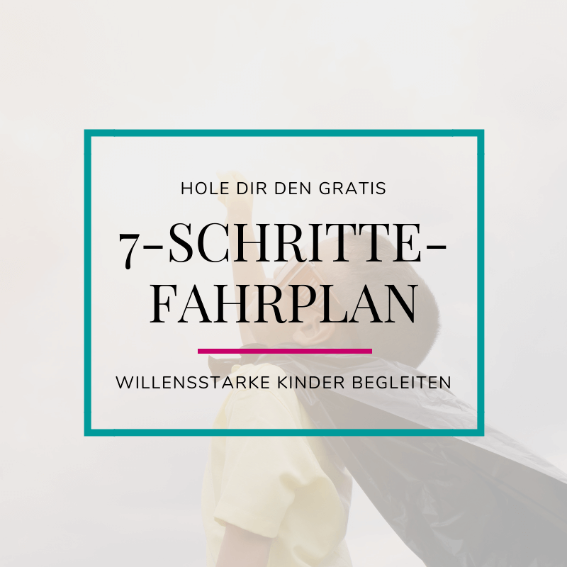 Willensstarke Kinder 7-Schritte-Fahrplan gratis download
